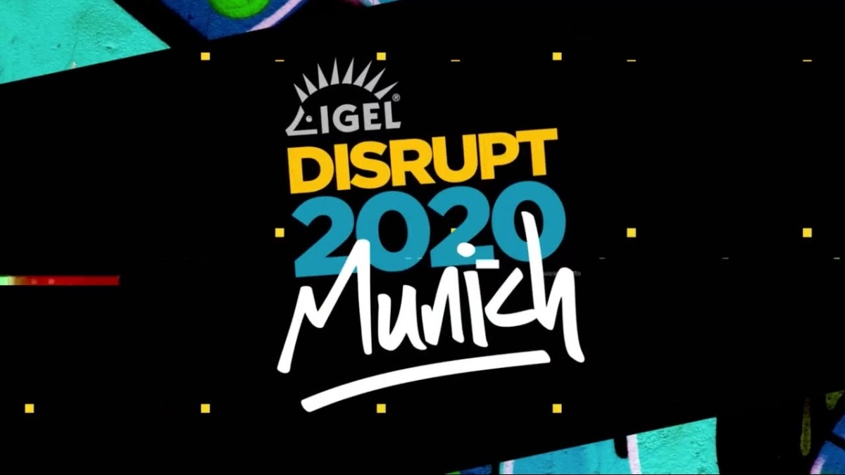 IGEL DISRUPT 2020 in Munich – Meet the EUC Community